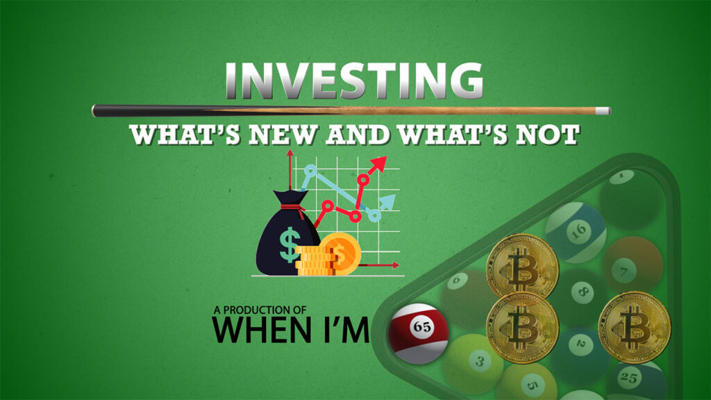 When I'm 65 – Investing: What's New & What's Not